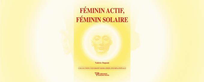 Féminin actif, féminin solaire